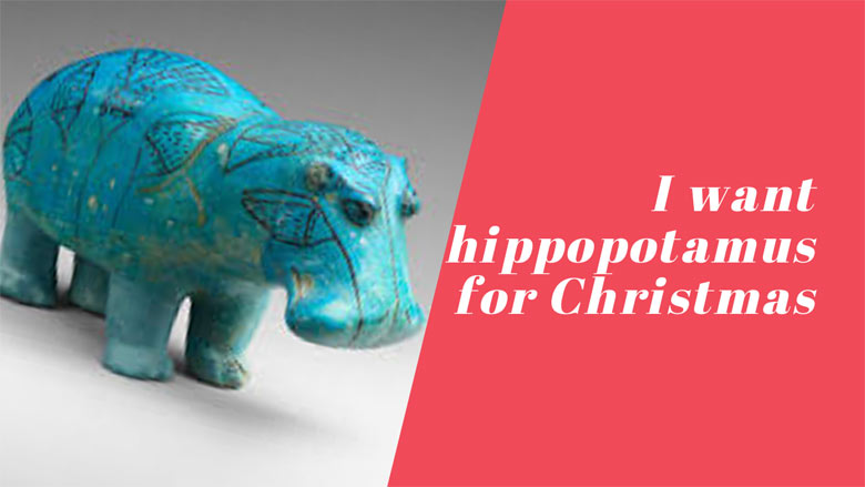 I want hippopotamus for Christmas