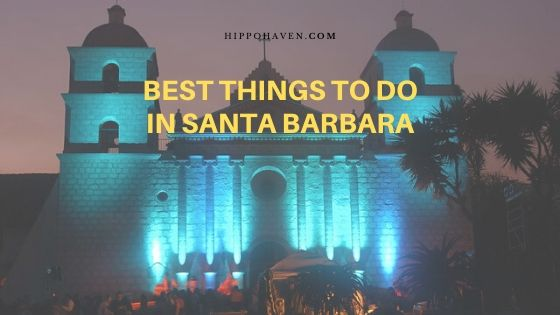 best things to do in Santa Barbara