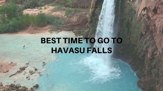 best time to go to havasu falls