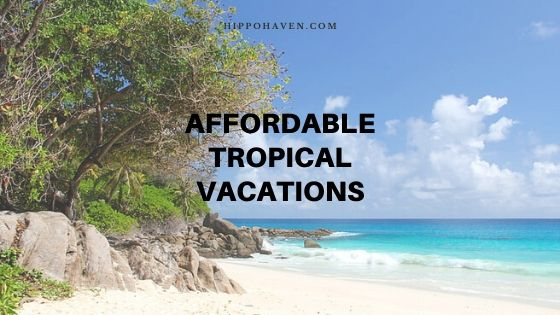 affordable tropical vacations