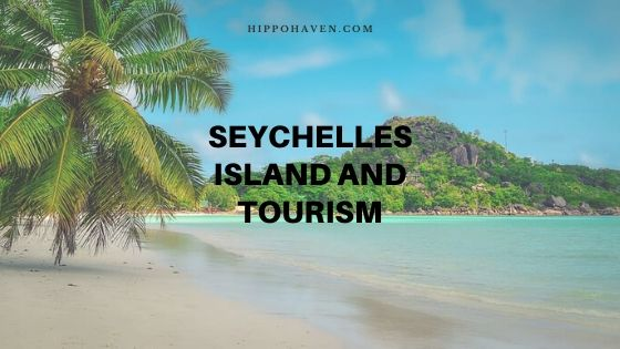 seychelles island and tourism