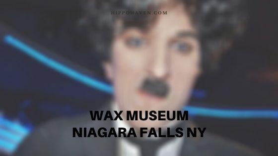 Wax Museum Niagara Falls NY
